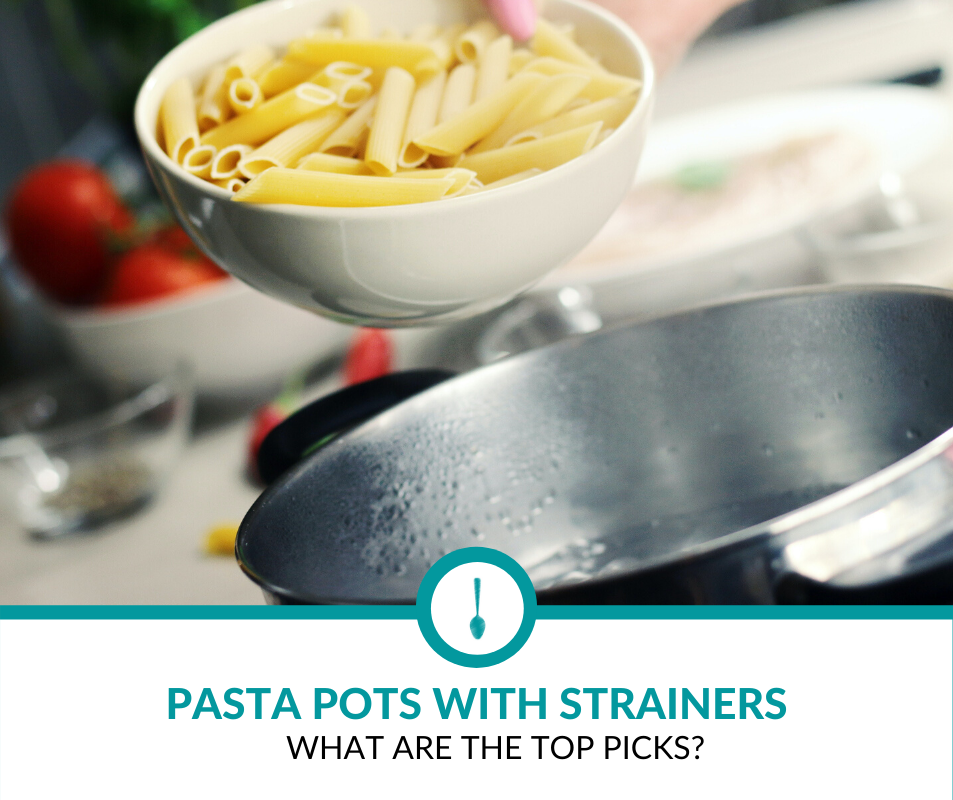 Top Pasta Pots with Strainers