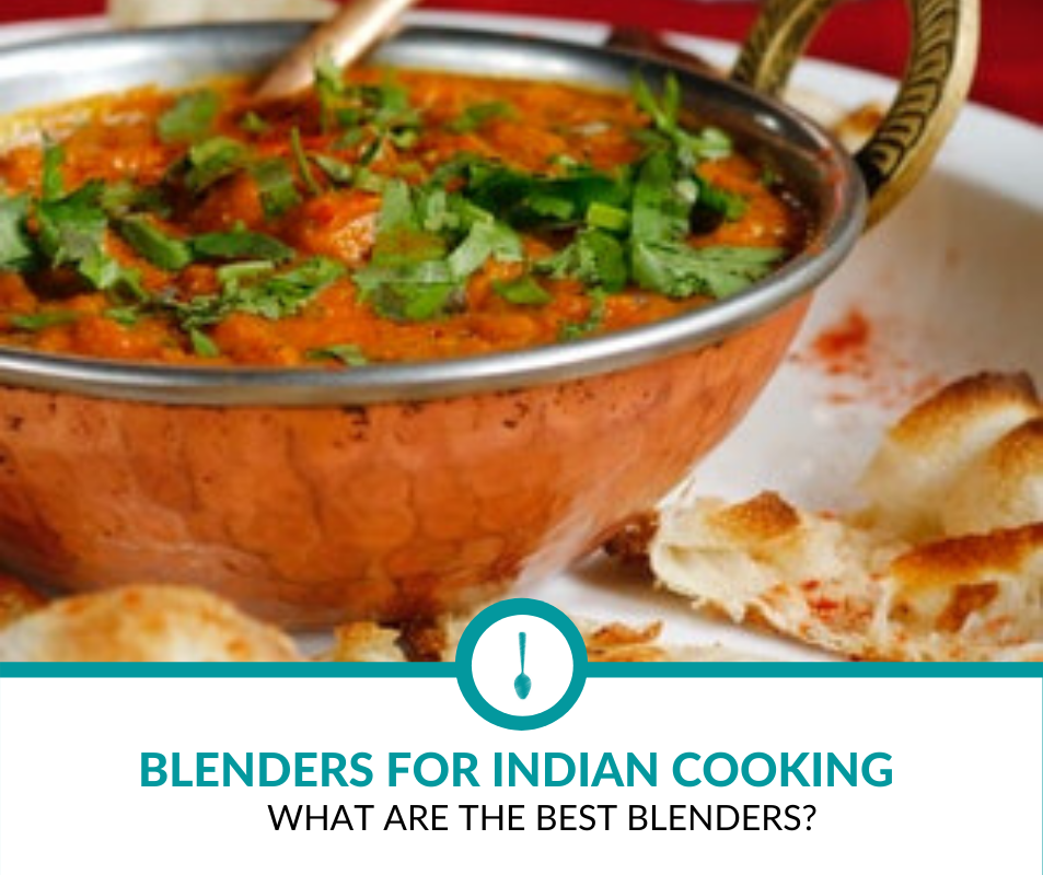 Best Blenders for Indian Cooking