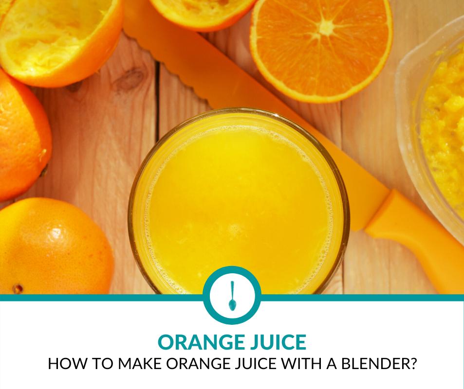 How to make Orange Juice with Blender