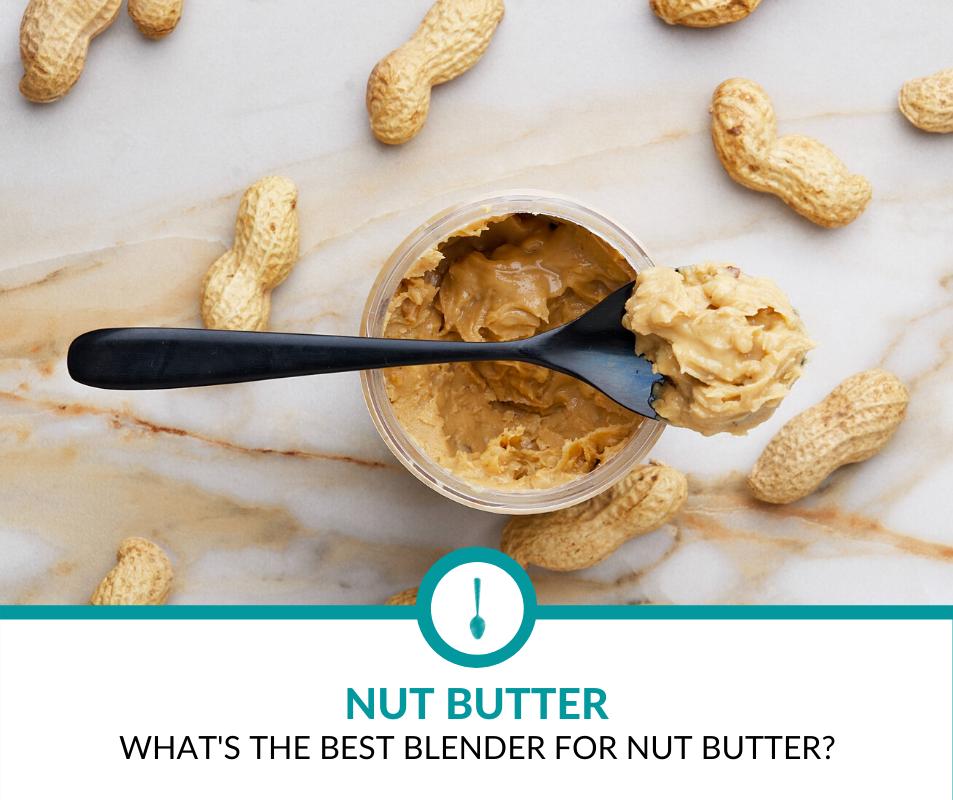Best Blender for Nut Butter