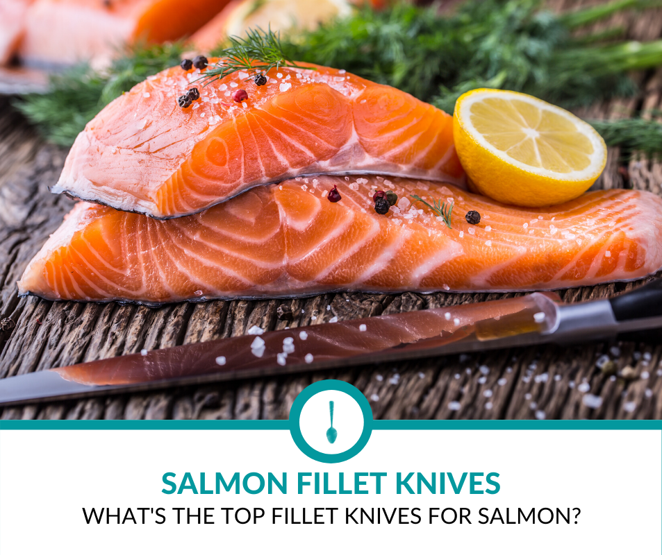 Best Fillet Knives for Salmon