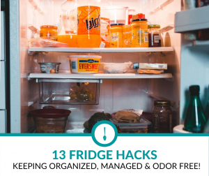 13 Fridge Hacks to Keep it Organized, Managed and Odor-Free