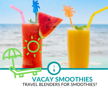 travel blenders for smoothies