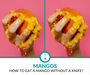 How to Eat a Mango without a Knife?