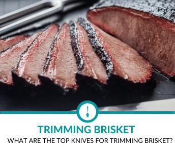 Best Knives for Trimming Brisket