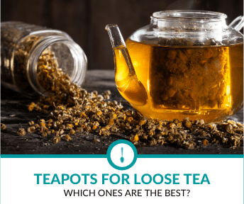 Best Teapots for Loose Tea